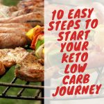 10 Easy Steps To Start Your Ketogenic Low Carb Journey
