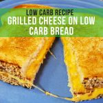 Low Carb Recipe - Grilled Cheese on Low Carb Bread